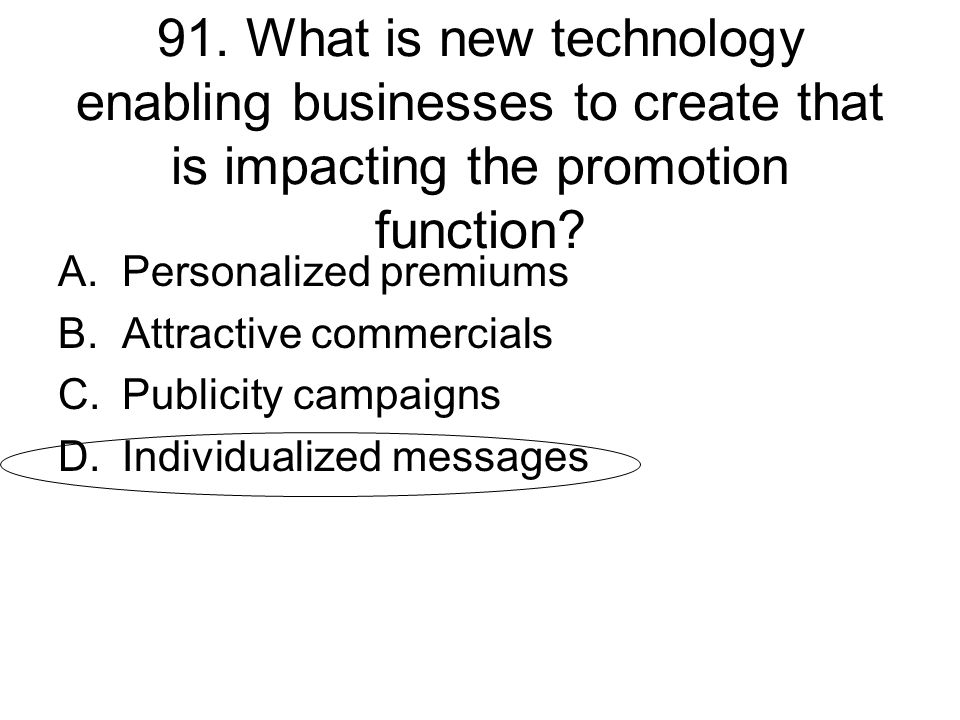 91. What is new technology enabling businesses to create that is impacting the promotion function