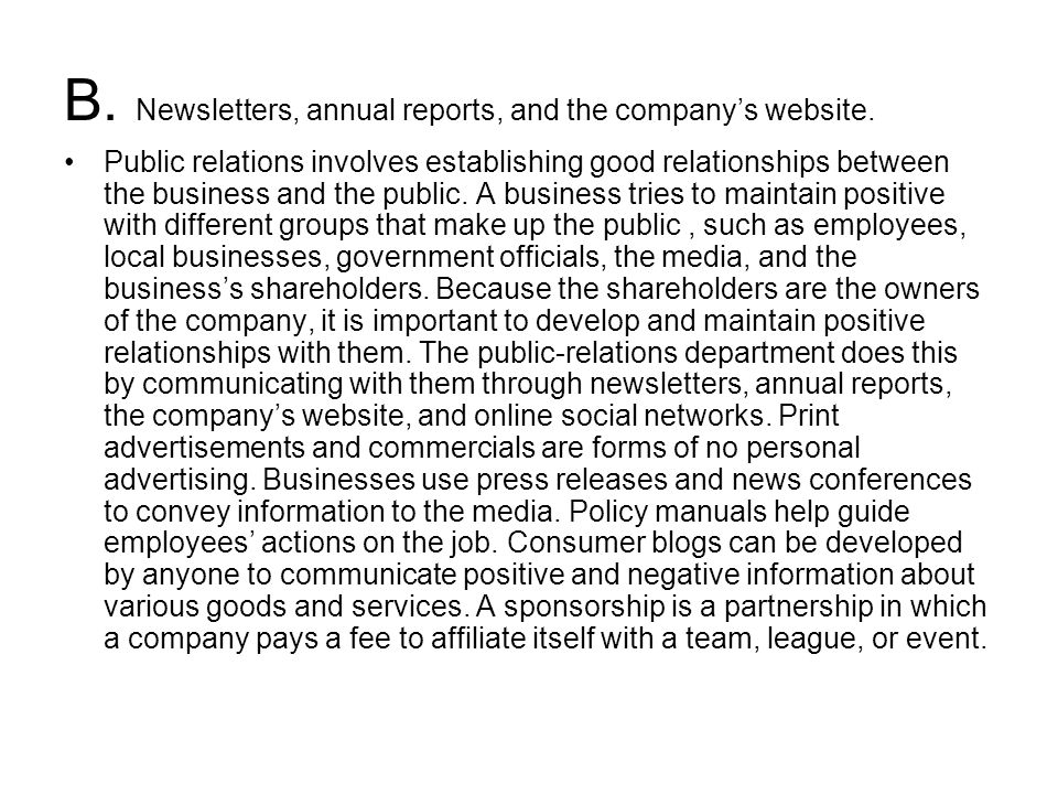 B. Newsletters, annual reports, and the company's website.