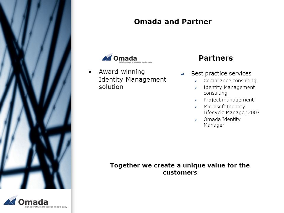 Together we create a unique value for the customers