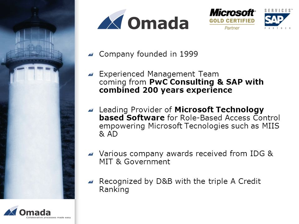 Company founded in 1999 Experienced Management Team coming from PwC Consulting & SAP with combined 200 years experience.