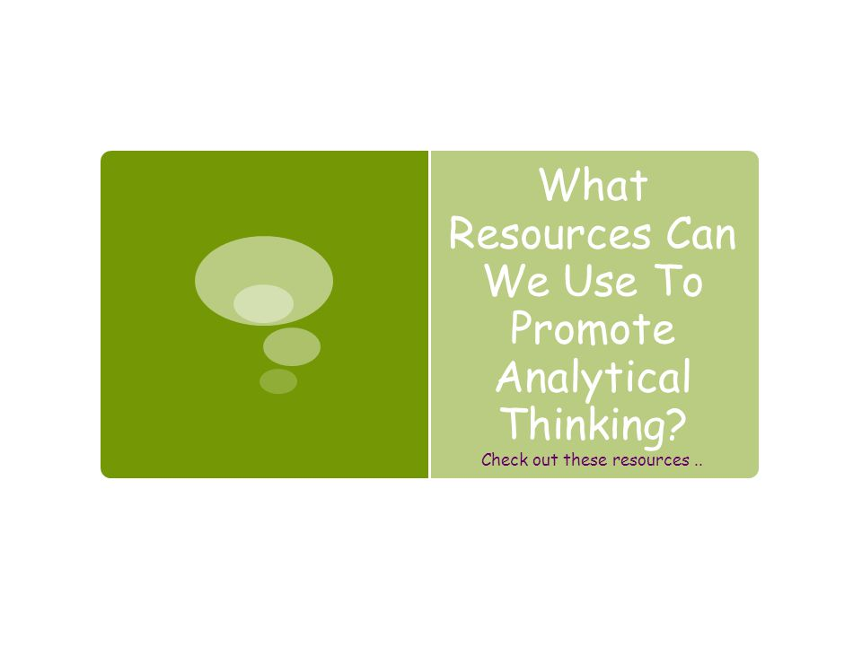 What Resources Can We Use To Promote Analytical Thinking