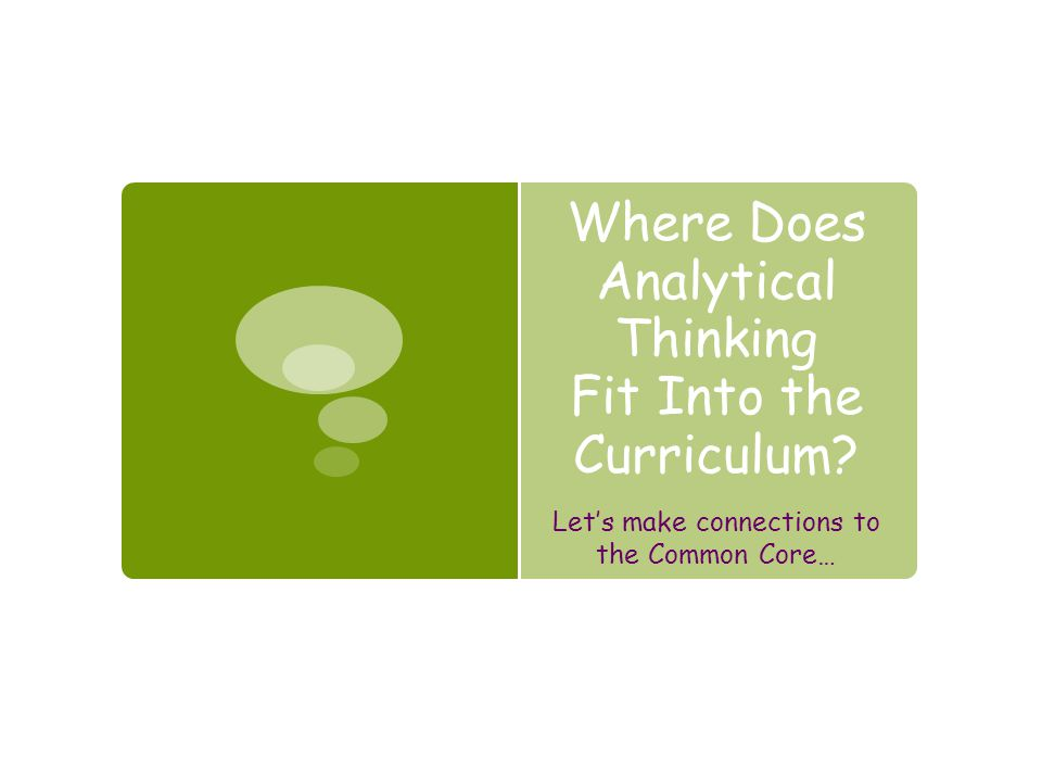 Where Does Analytical Thinking Fit Into the Curriculum