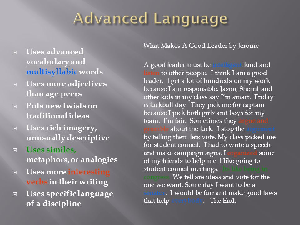 Advanced Language Uses advanced vocabulary and multisyllabic words