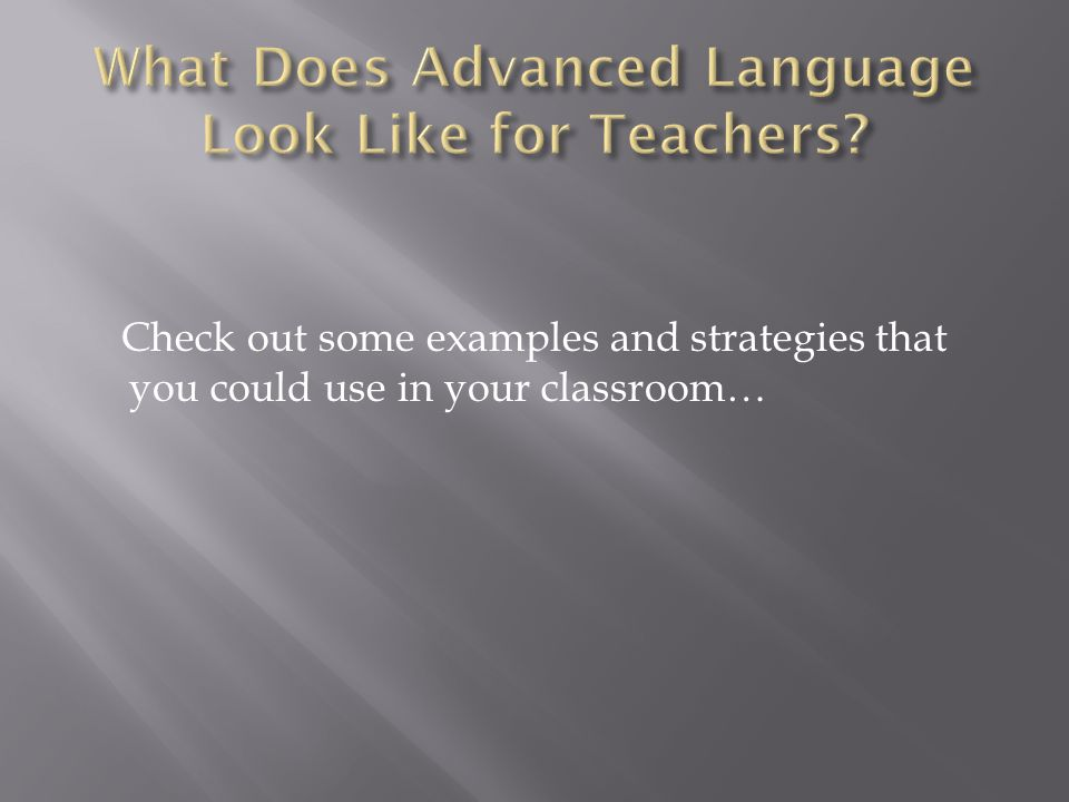 What Does Advanced Language Look Like for Teachers
