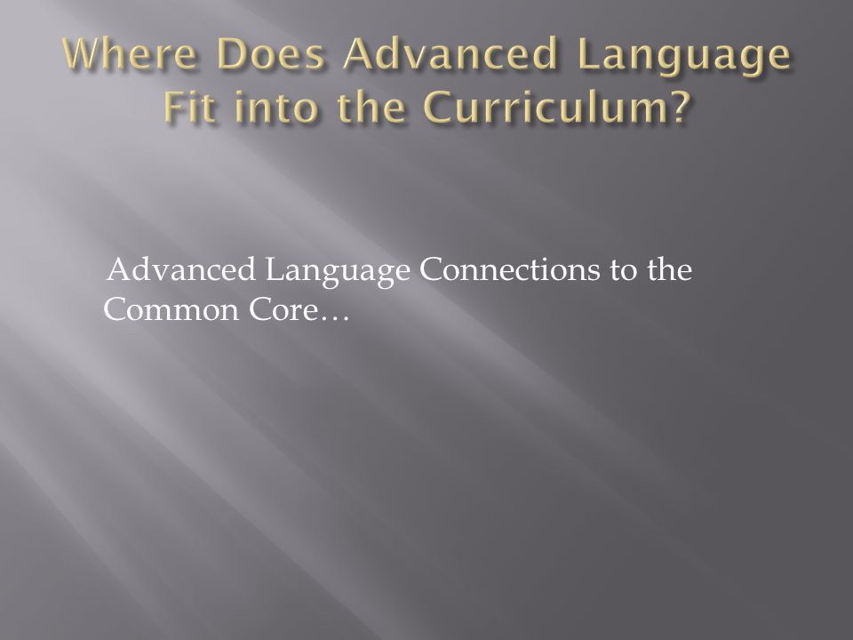 Where Does Advanced Language Fit into the Curriculum