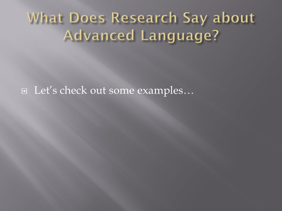 What Does Research Say about Advanced Language