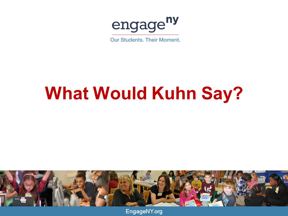 What Would Kuhn Say EngageNY.org