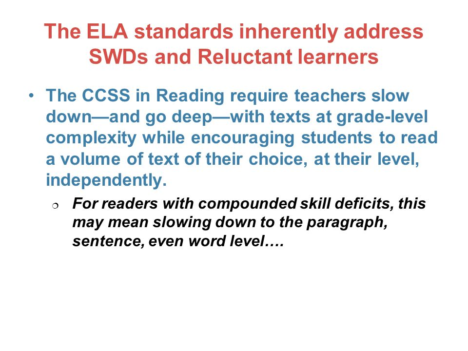 The ELA standards inherently address SWDs and Reluctant learners