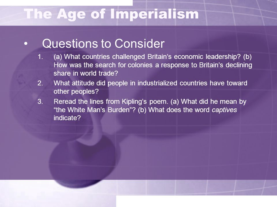 The Age of Imperialism Questions to Consider