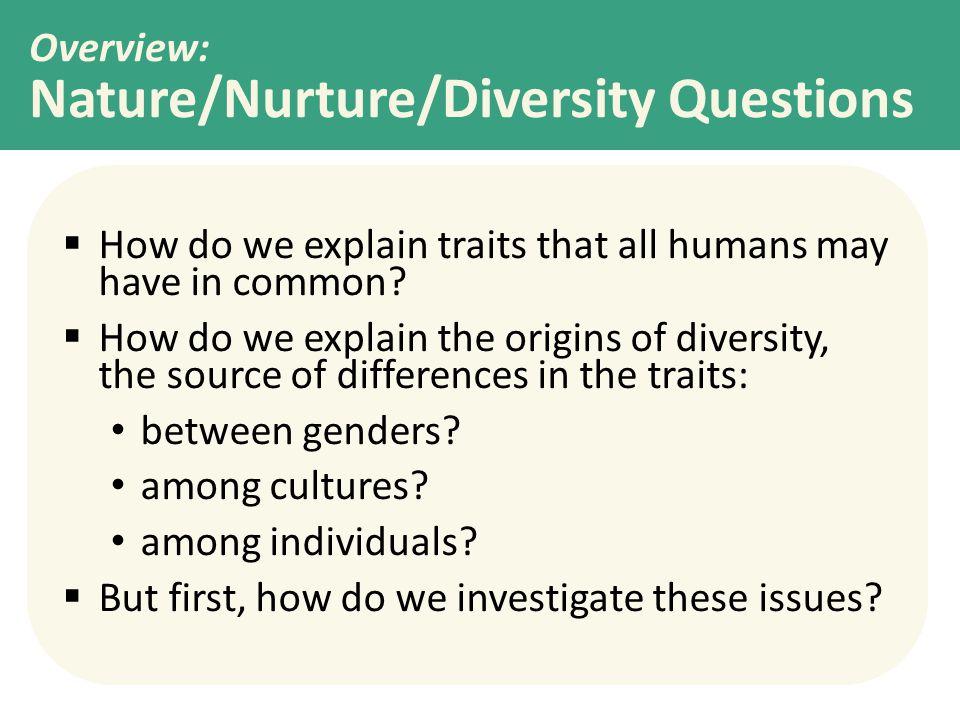 Overview: Nature/Nurture/Diversity Questions