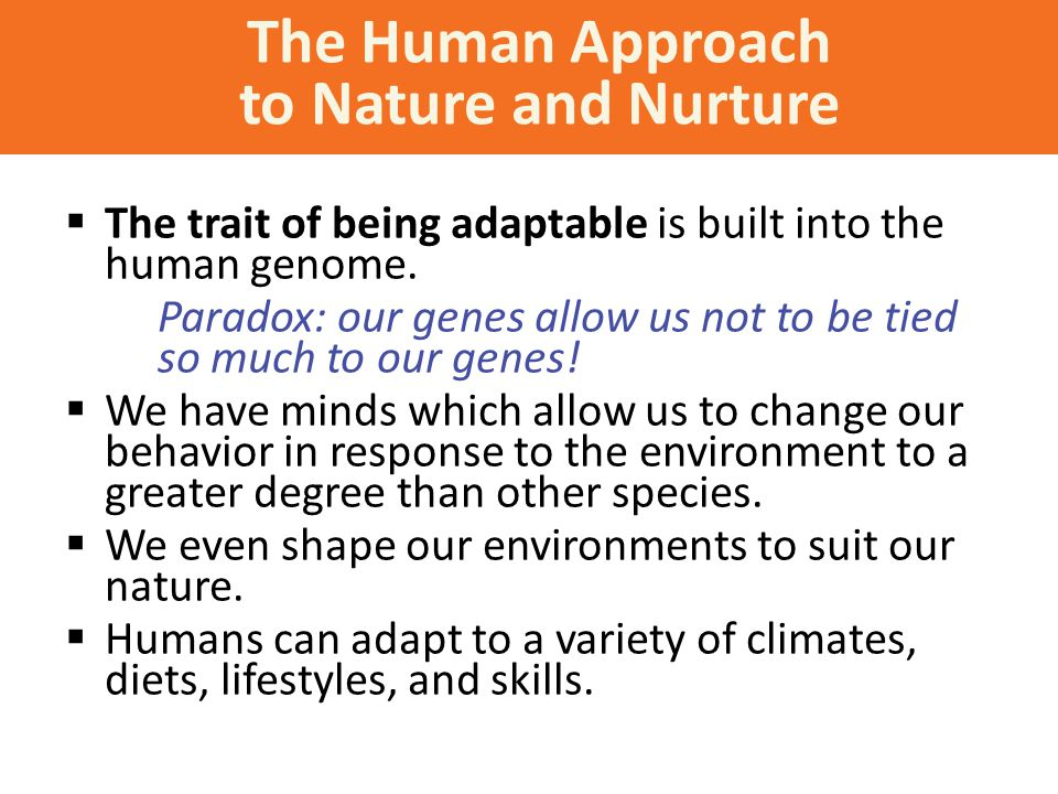 The Human Approach to Nature and Nurture
