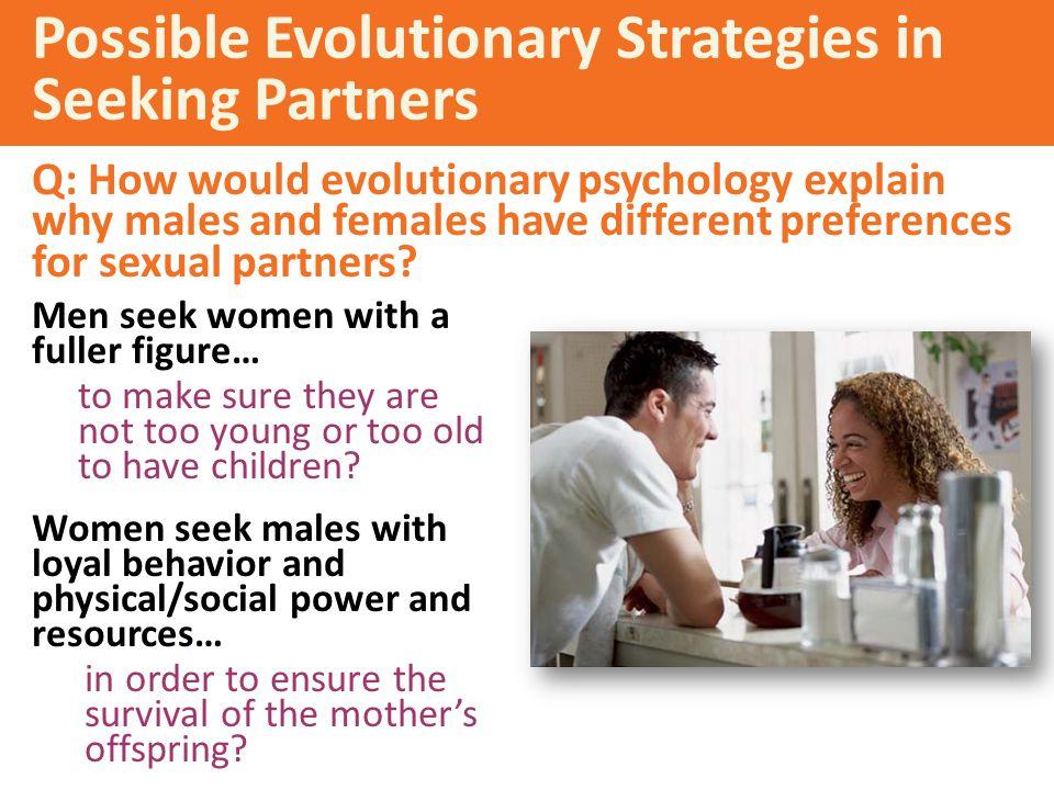 Possible Evolutionary Strategies in Seeking Partners