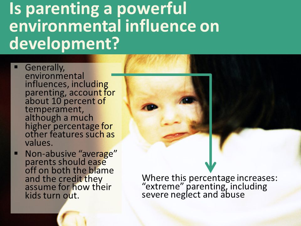 Is parenting a powerful environmental influence on development