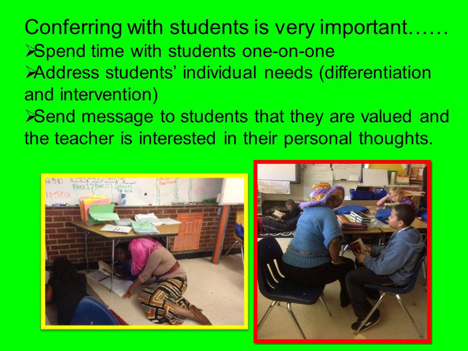 Conferring with students is very important……