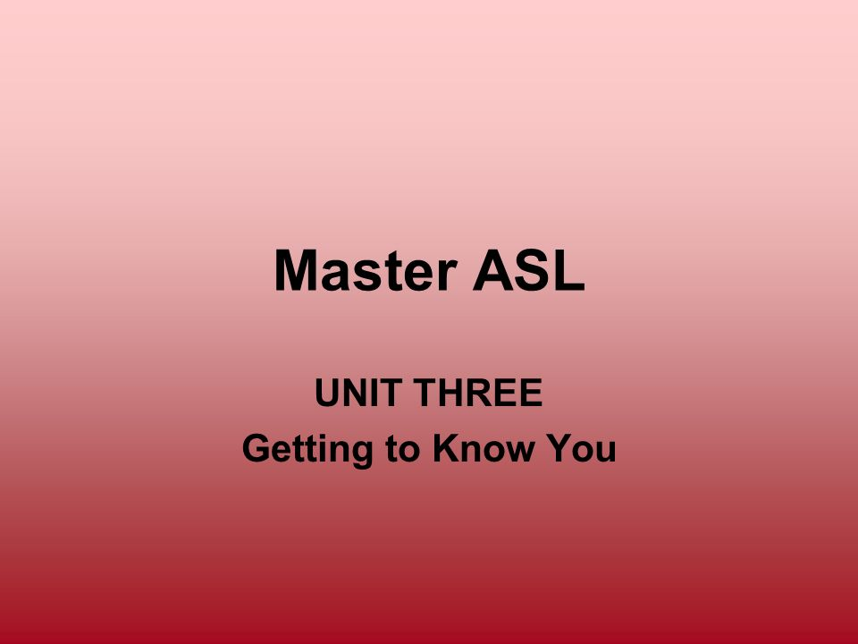 UNIT THREE Getting to Know You