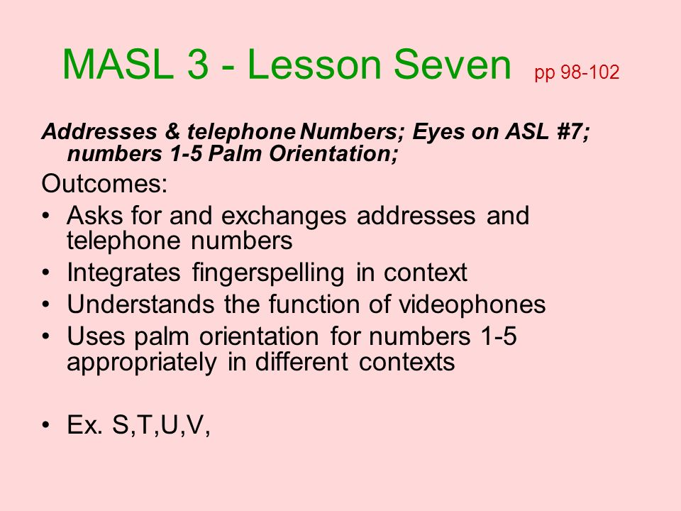 MASL 3 - Lesson Seven pp Outcomes: