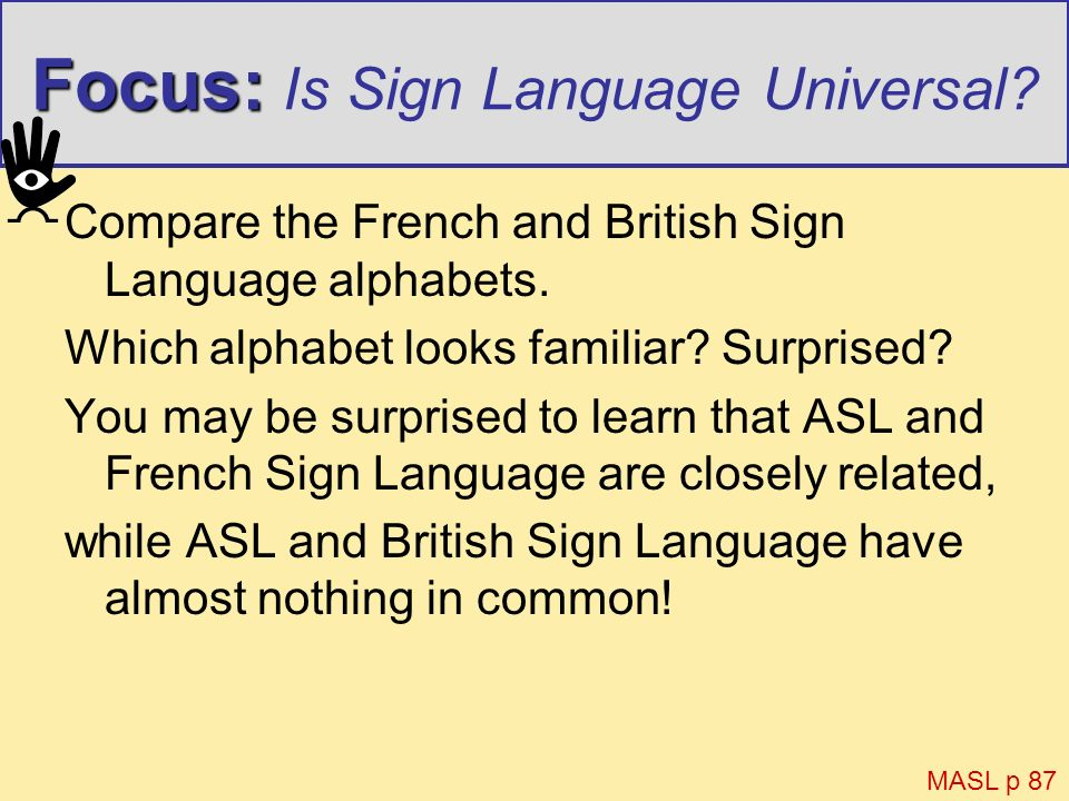Focus: Is Sign Language Universal