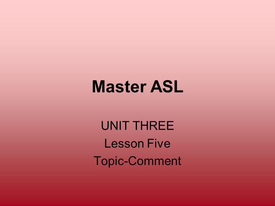 UNIT THREE Lesson Five Topic-Comment