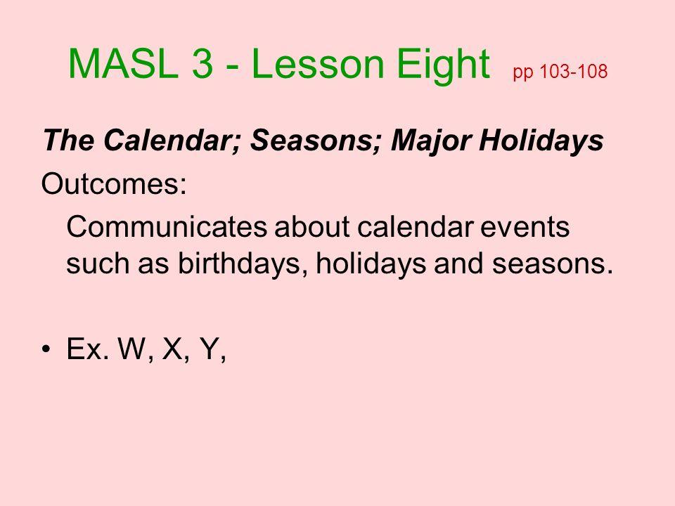 MASL 3 - Lesson Eight pp 103-108 The Calendar; Seasons; Major Holidays