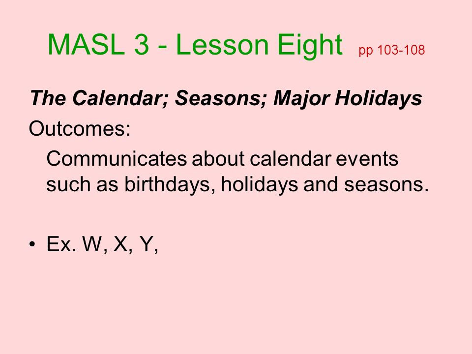 MASL 3 - Lesson Eight pp The Calendar; Seasons; Major Holidays