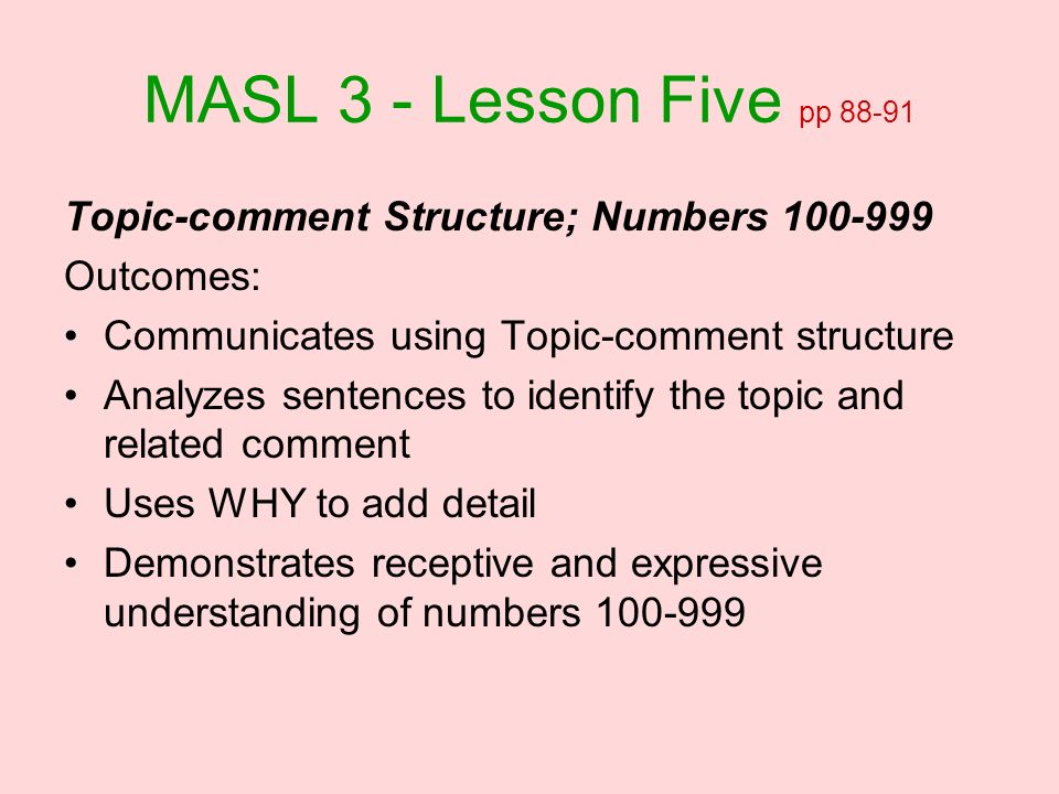 MASL 3 - Lesson Five pp Topic-comment Structure; Numbers