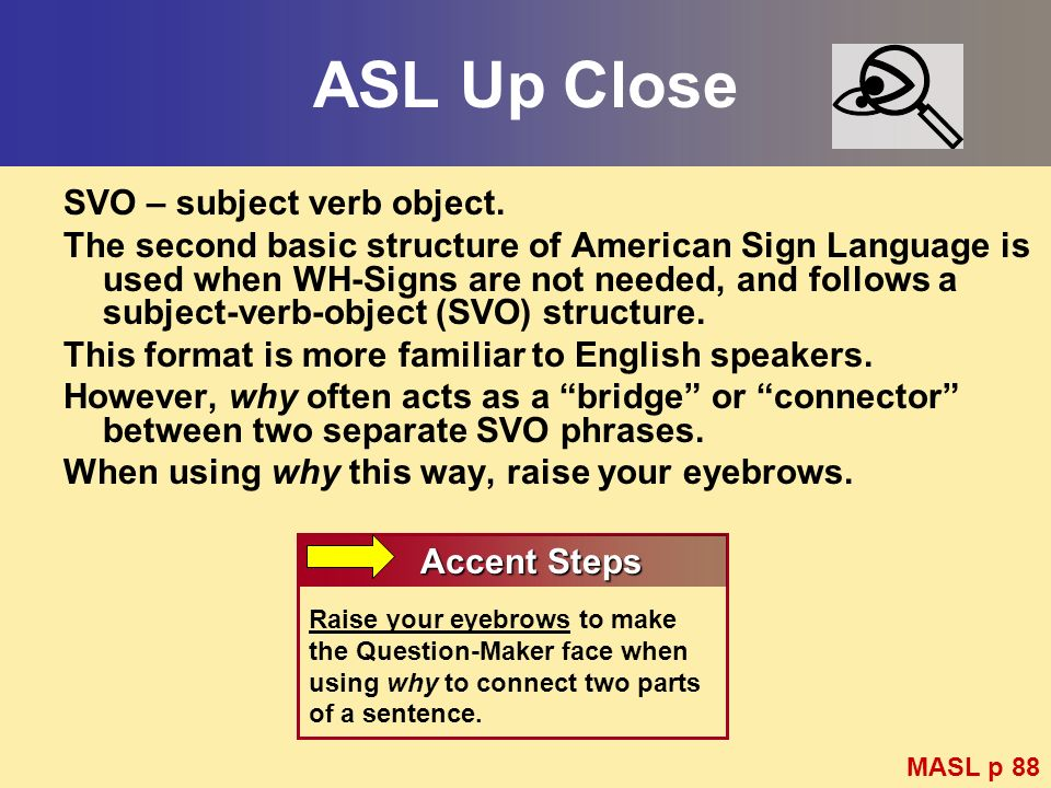 ASL Up Close SVO – subject verb object.