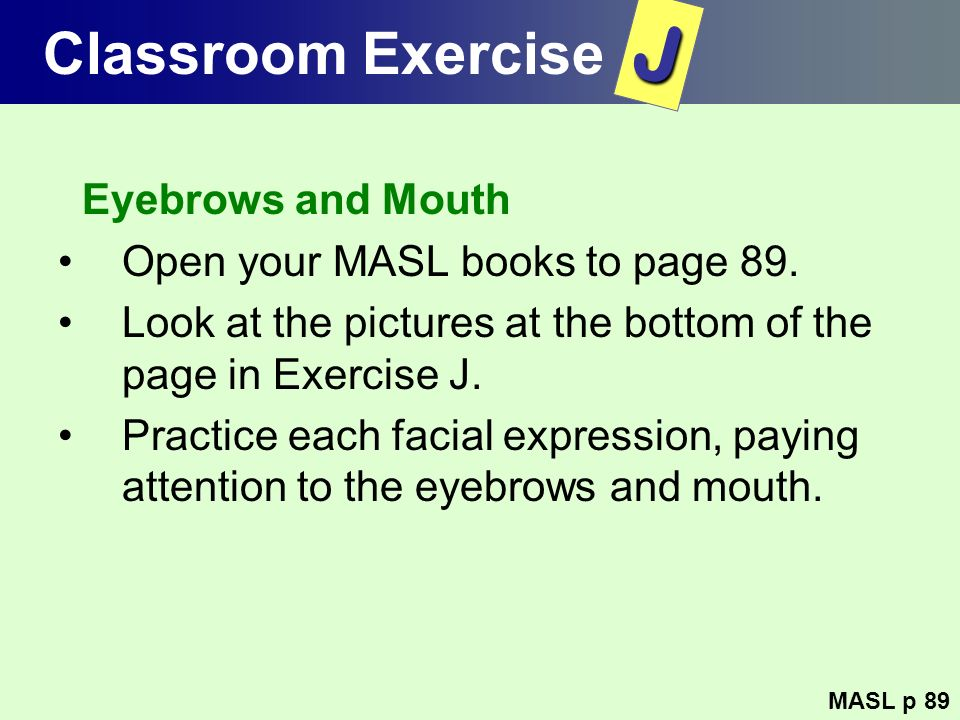J Classroom Exercise Eyebrows and Mouth
