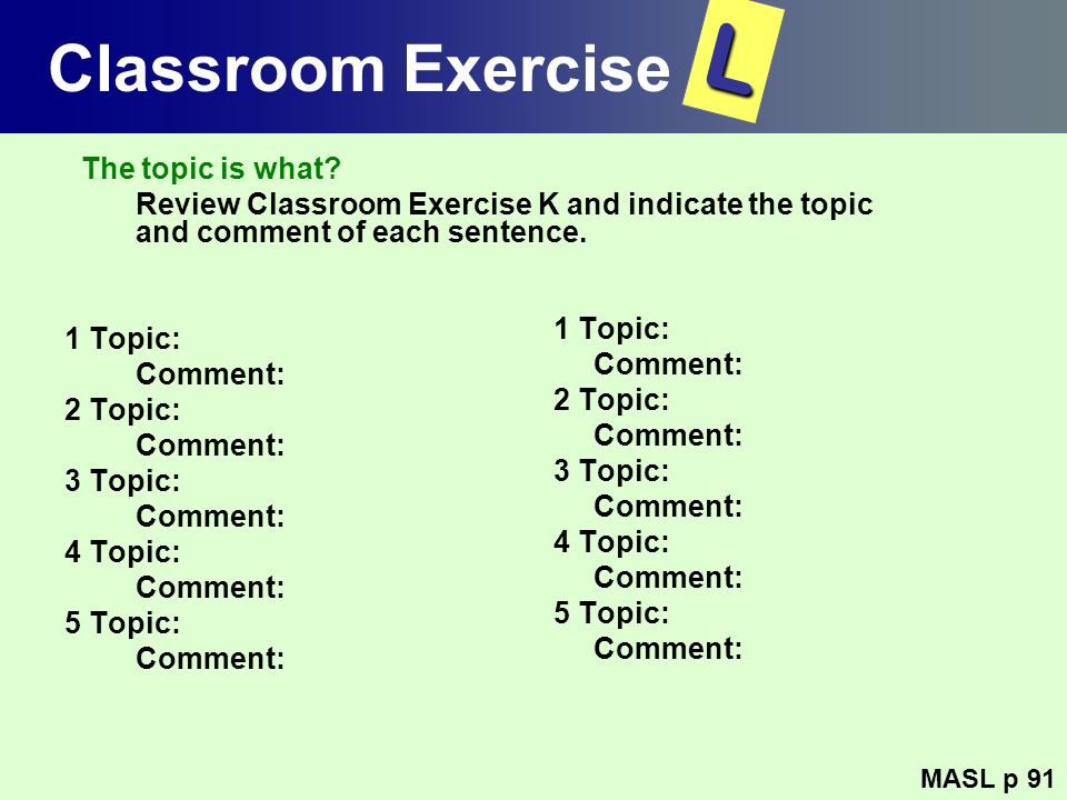 L Classroom Exercise The topic is what