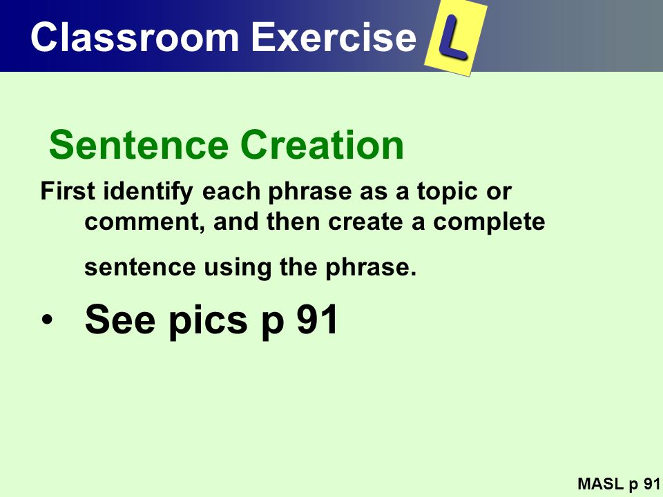 L Classroom Exercise See pics p 91 Sentence Creation