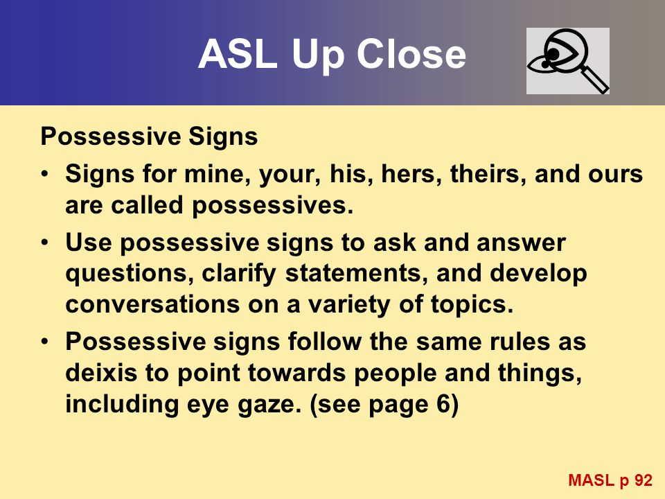 ASL Up Close Possessive Signs