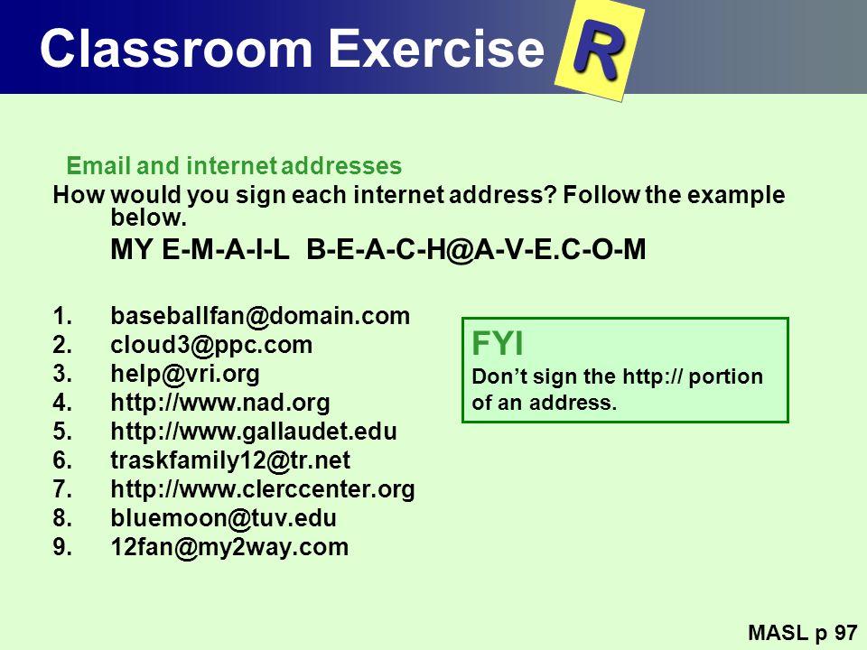 R Classroom Exercise FYI MY E-M-A-I-L B-E-A-C-H@A-V-E.C-O-M
