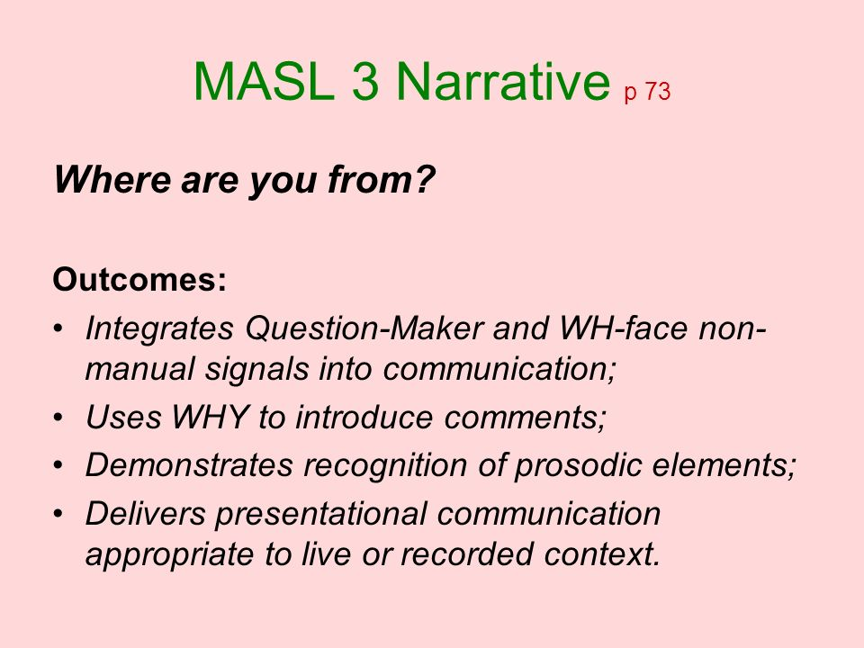MASL 3 Narrative p 73 Where are you from Outcomes: