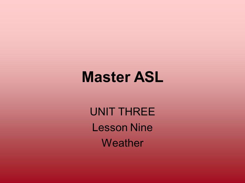 UNIT THREE Lesson Nine Weather