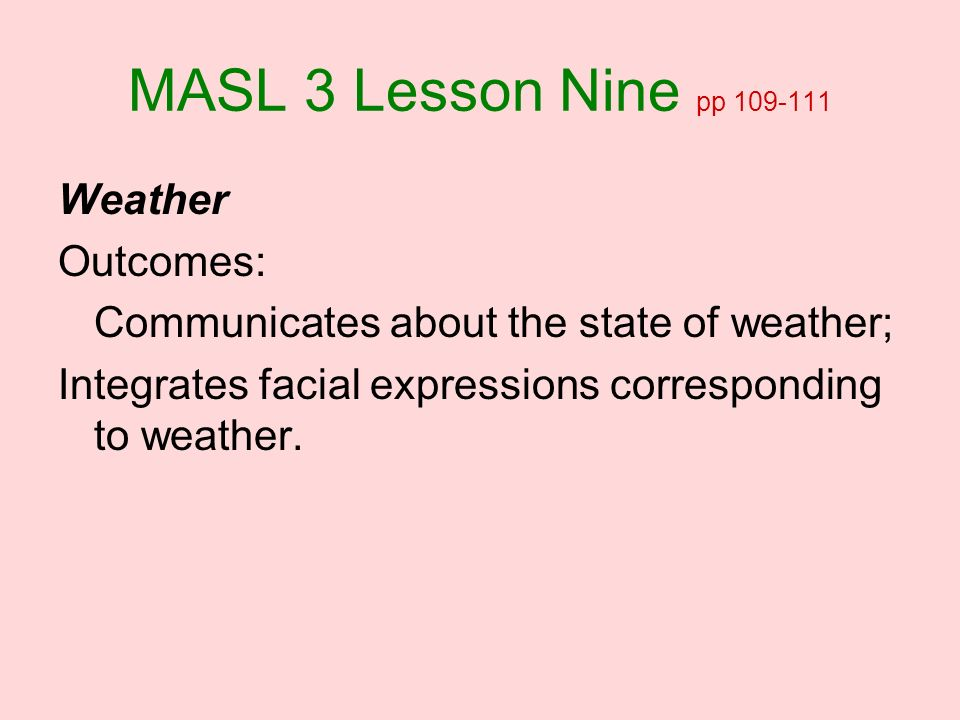 MASL 3 Lesson Nine pp Weather Outcomes: