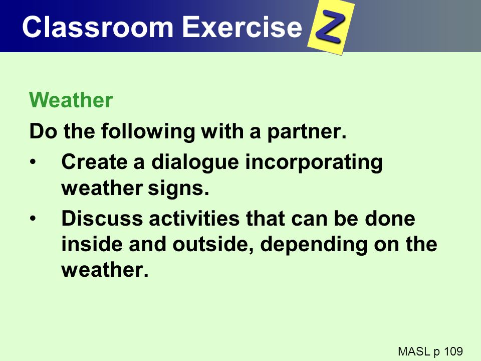 Z Classroom Exercise Weather Do the following with a partner.