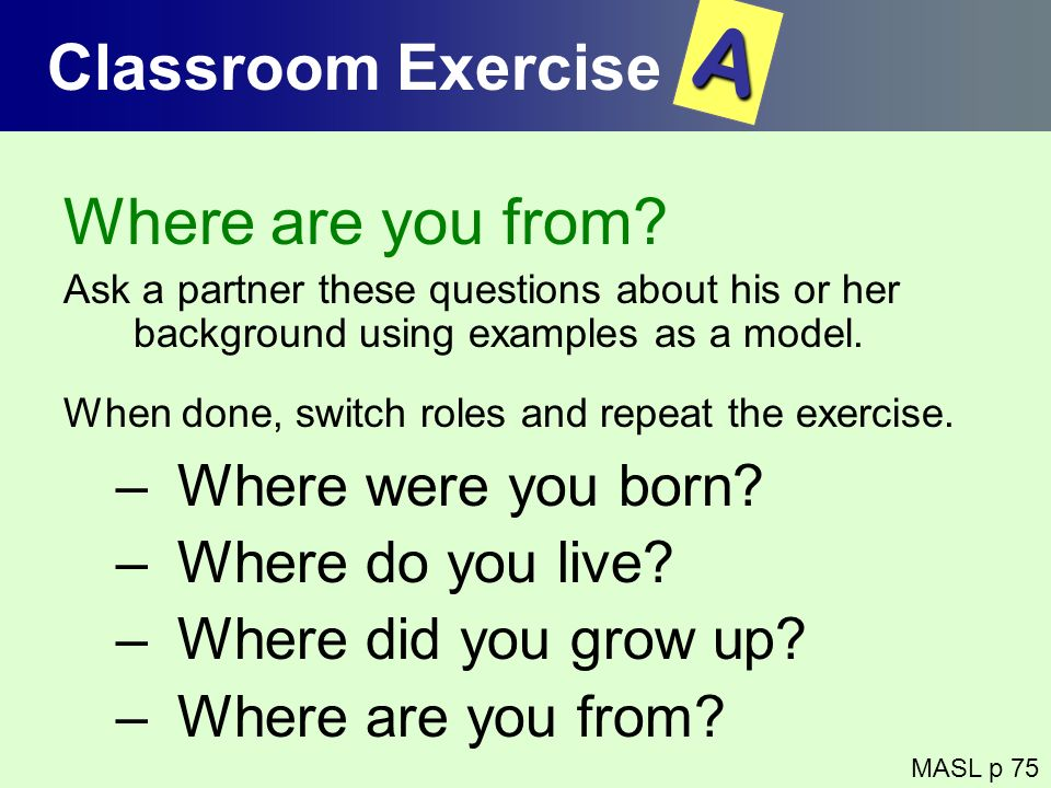 A Classroom Exercise Where are you from Where were you born