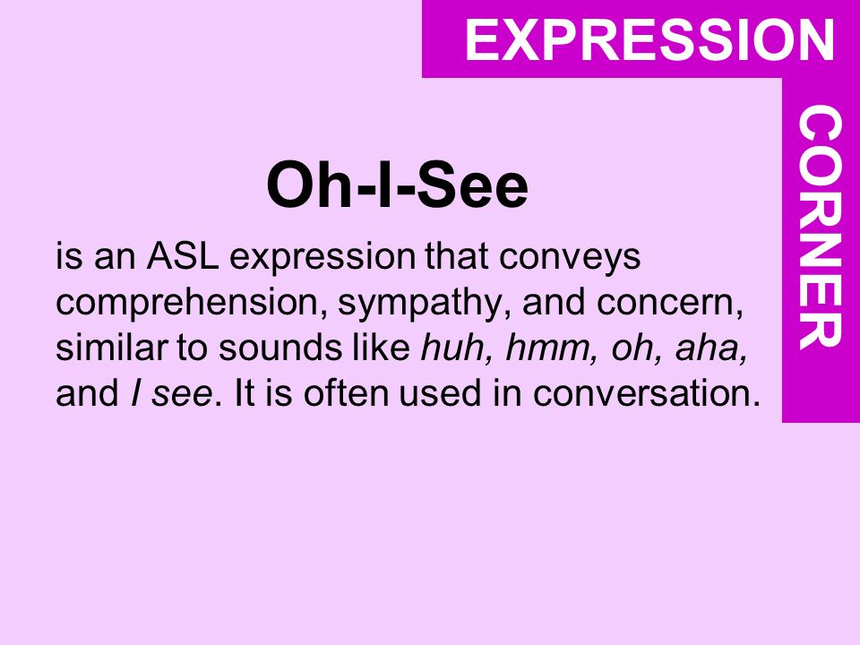 Oh-I-See EXPRESSION CORNER