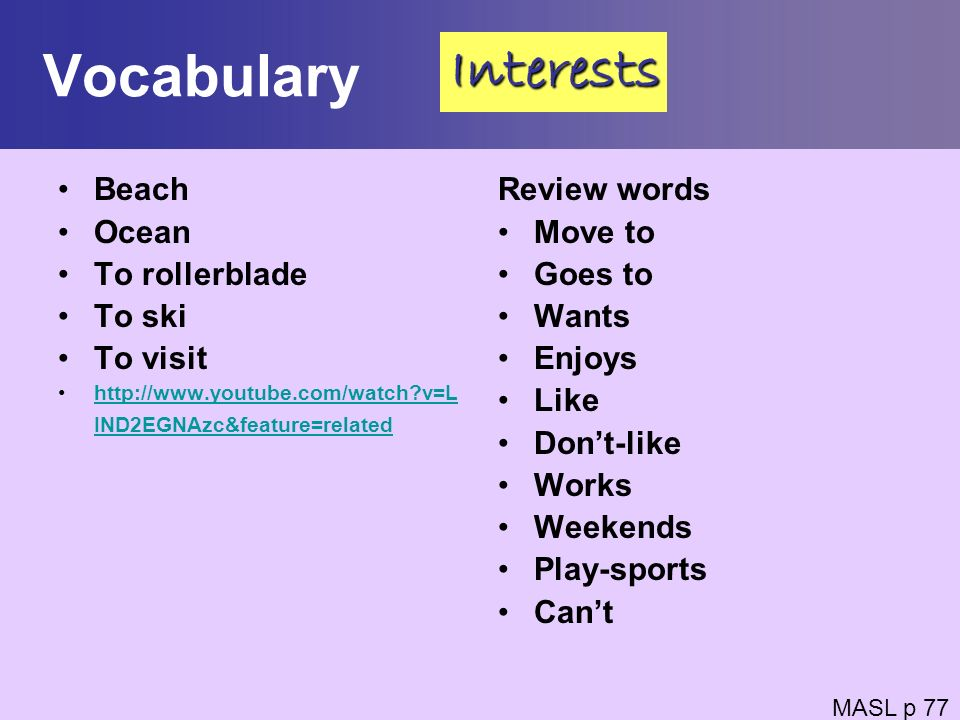 Vocabulary Interests Beach Ocean To rollerblade To ski To visit