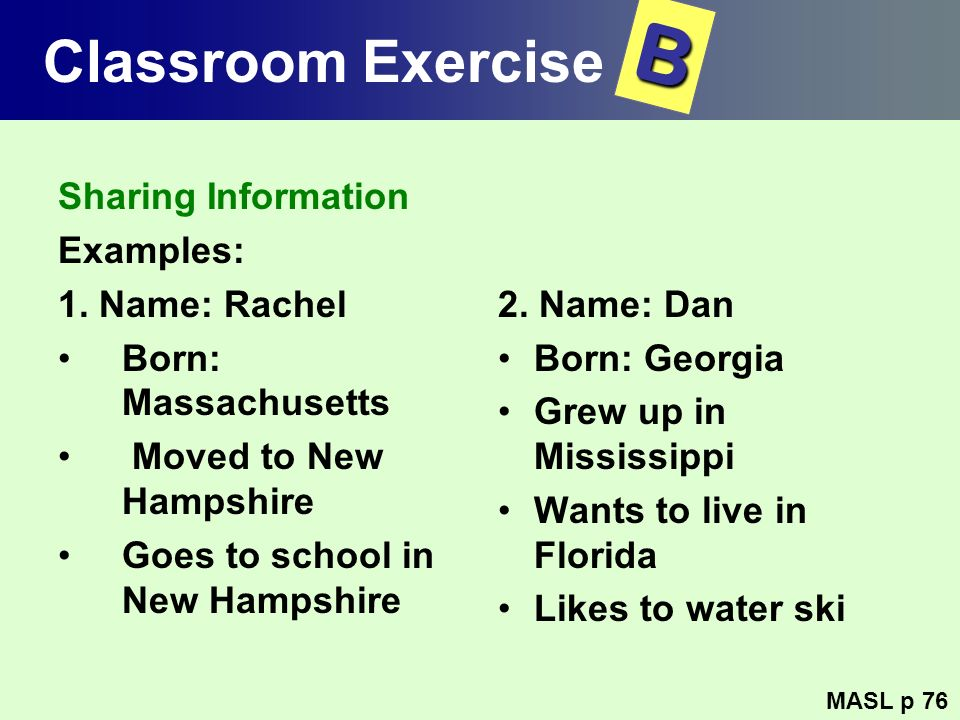 B Classroom Exercise Sharing Information Examples: 1. Name: Rachel