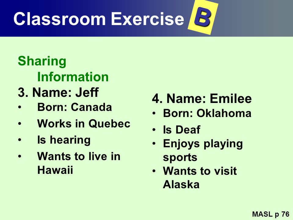 B Classroom Exercise Sharing Information 3. Name: Jeff 4. Name: Emilee