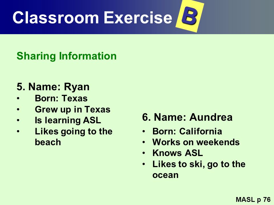 B Classroom Exercise Sharing Information 5. Name: Ryan