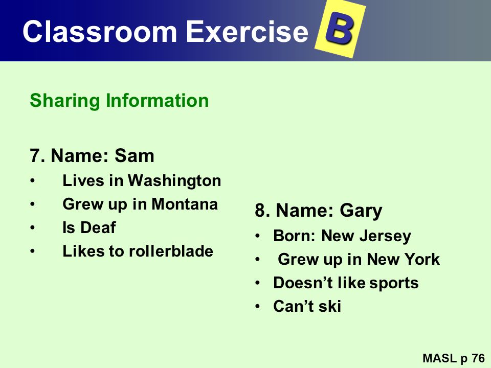 B Classroom Exercise Sharing Information 7. Name: Sam 8. Name: Gary