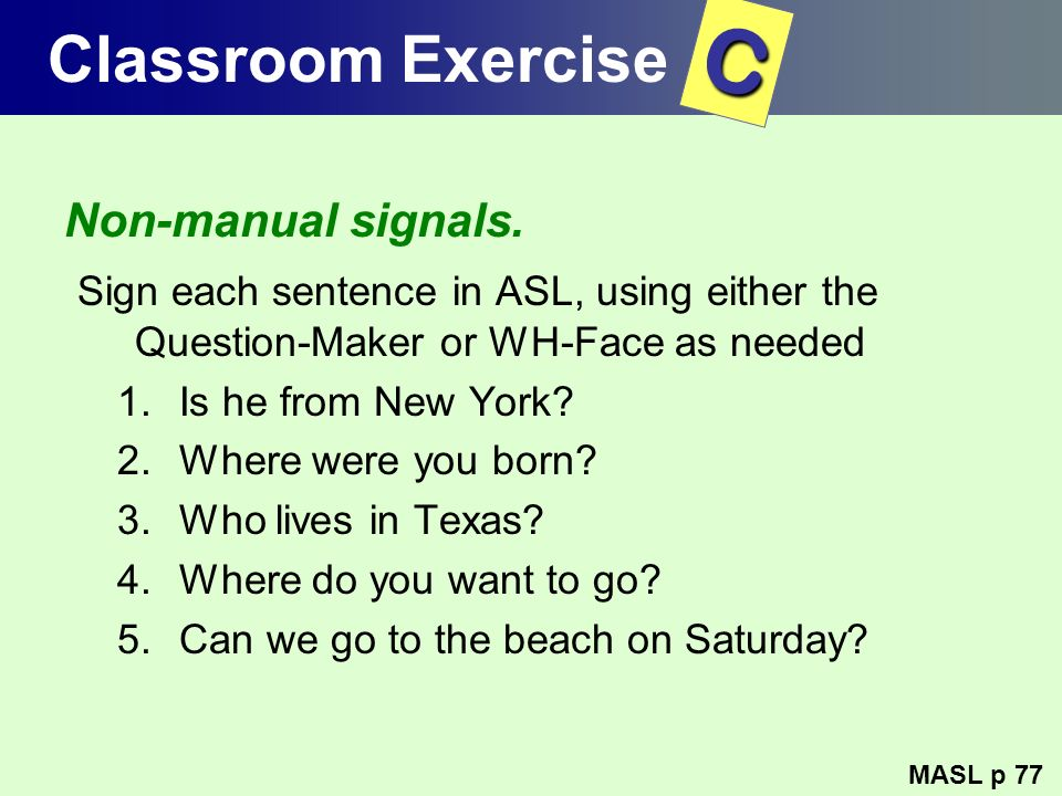 C Classroom Exercise Non-manual signals.