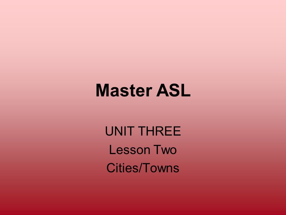 UNIT THREE Lesson Two Cities/Towns