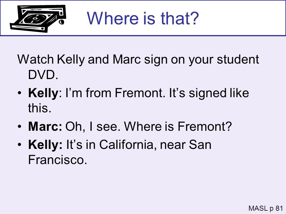 Where is that Watch Kelly and Marc sign on your student DVD.