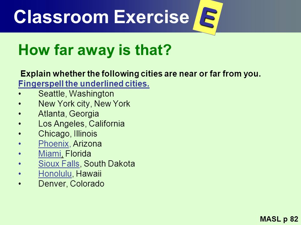 E Classroom Exercise How far away is that