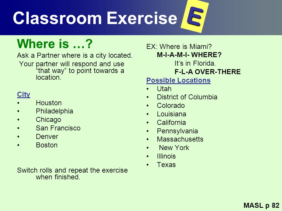 E Classroom Exercise Where is … EX: Where is Miami