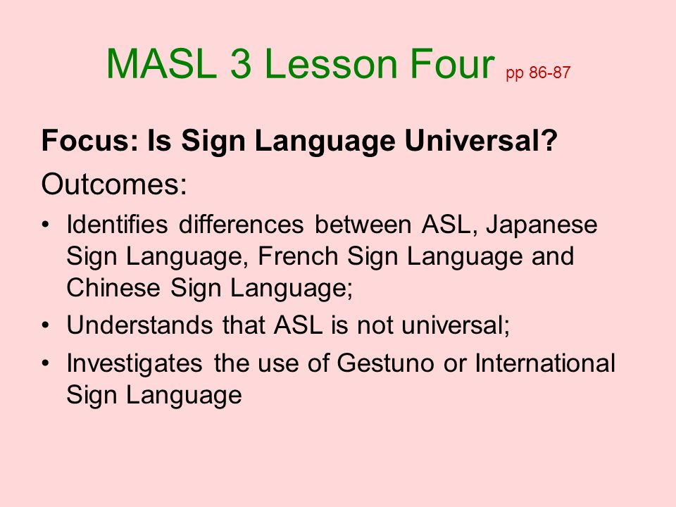 MASL 3 Lesson Four pp 86-87 Focus: Is Sign Language Universal
