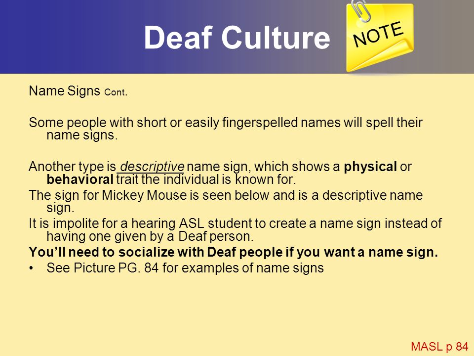 Deaf Culture NOTE Name Signs Cont.