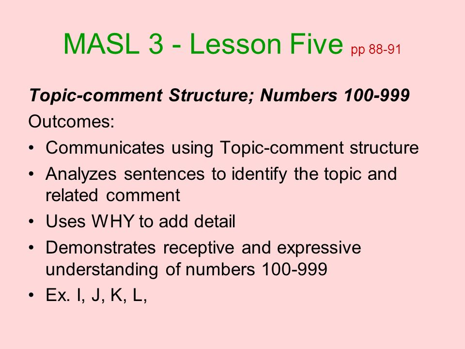 MASL 3 - Lesson Five pp 88-91 Topic-comment Structure; Numbers 100-999